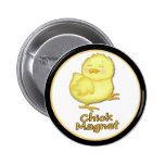Chick Magnet Badge