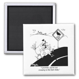Chicken Not Crossing To The Far Side Square Magnet