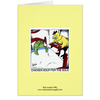 Chicken Soup 4 The Sole Cartoon Greeting Card