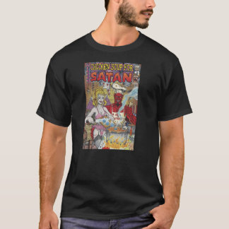 CHICKEN SOUP FOR SATAN T-Shirt