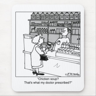 Chicken Soup Is My Prescription? Mouse Pad