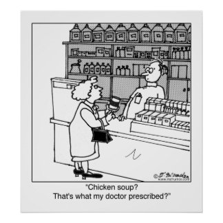 Chicken Soup Is My Prescription? Posters