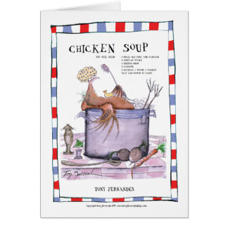 chicken soup recipe, tony fernandes greeting card