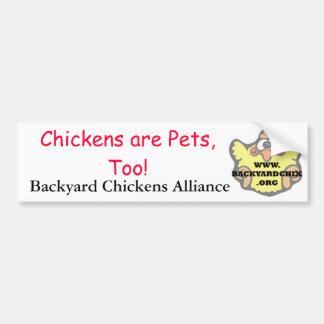 Chickens are Pets, Too! Bumpersticker Bumper Sticker