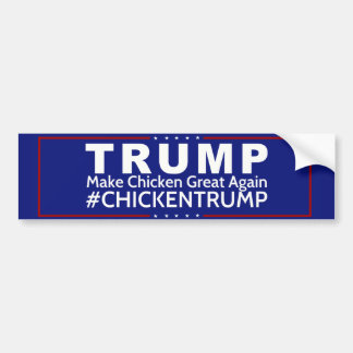 ChickenTrump Bumper Sticker #ChickenTrump