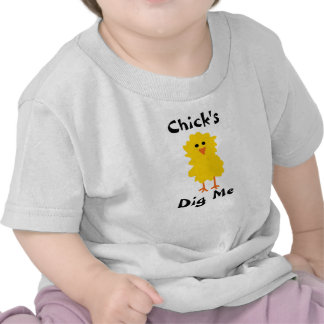 """""""Chick's Dig Me"""" T-Shirt"""