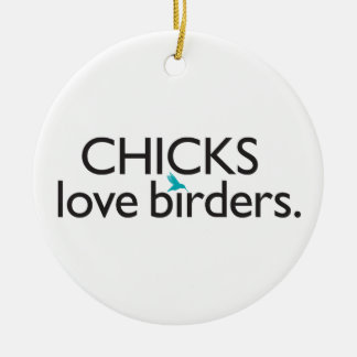 Chicks Love Birders Christmas Ornament