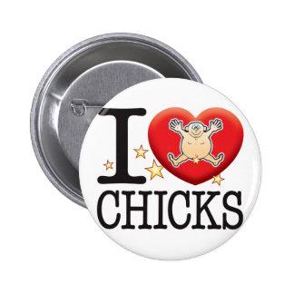 Chicks Love Man 6 Cm Round Badge