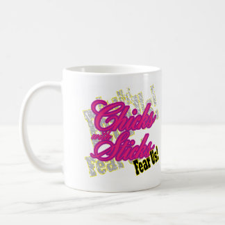 Chicks with Sticks Fear Us Coffee Mug