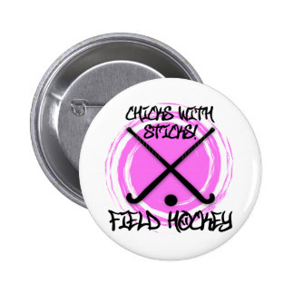 Chicks With Sticks - Field Hockey Buttons