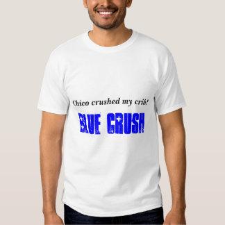 Chico crushed my crib!, Blue Crush Tshirts