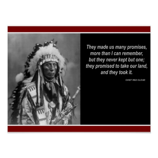 """Chief Red Cloud """"Only kept one promise"""" Poster"""
