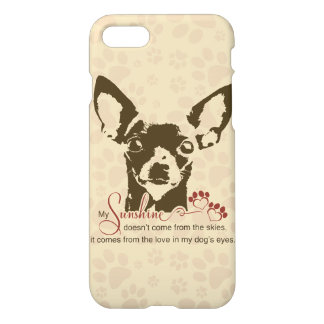 Chihuahua Dog My Sunshine iPhone 8/7 Case