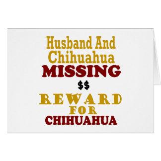 Chihuahua & Husband Missing Reward For Chihuahua Greeting Card