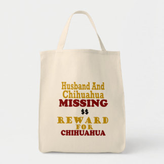 Chihuahua & Husband Missing Reward For Chihuahua Tote Bag