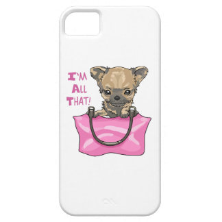 CHIHUAHUA IM ALL THAT iPhone 5 COVER