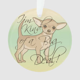 Chihuahua I'm Kind of a Big Deal Graphic Design
