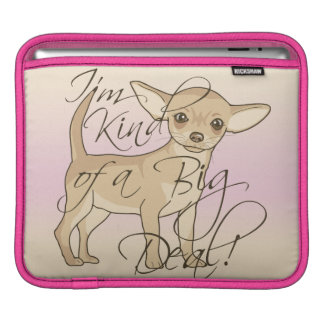 Chihuahua I'm Kind of a Big Deal Graphic Design iPad Sleeves