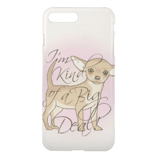 Chihuahua I'm Kind of a Big Deal Graphic Design iPhone 7 Plus Case
