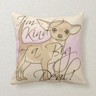 Chihuahua I'm Kind of a Big Deal Graphic Design Throw Cushions