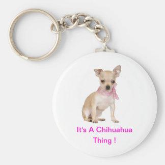 Chihuahua It's A Chihuahua Thing Key Ring