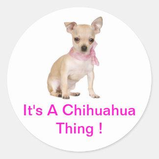 Chihuahua It's A Chihuahua Thing Round Sticker