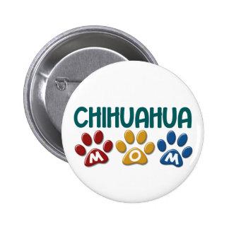 CHIHUAHUA Mom Paw Print 1 Pinback Buttons