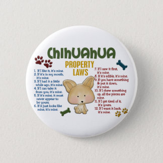 Chihuahua Property Laws 4 6 Cm Round Badge