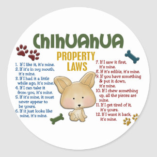 Chihuahua Property Laws 4 Classic Round Sticker