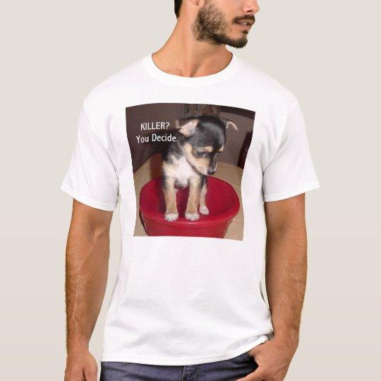 Chihuahua Puppy T Shirt, KILLER? You Decide. T-Shirt