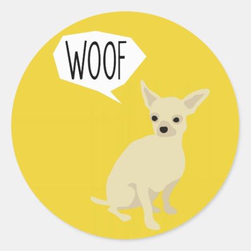 Chihuahua says woof round sticker