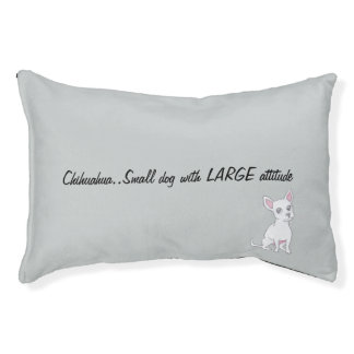 Chihuahua..Small dog with LARGE attitude Pet Bed