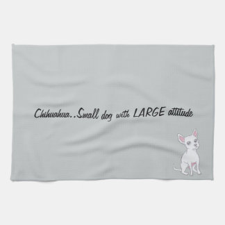 Chihuahua..Small dog with LARGE attitude Tea Towel
