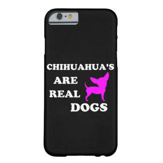 Chihuahua's are real dogs iPhone 6/6s Barely There iPhone 6 Case