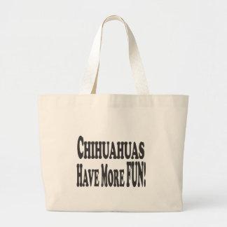 Chihuahuas Have More Fun! Tote Bag