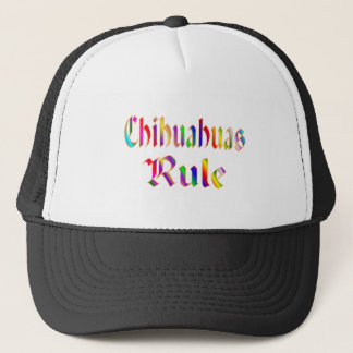 CHIHUAHUAS RULE TRUCKER HAT