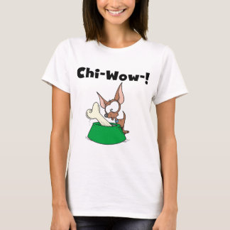 Chihuhua Chi-Wow T-shirts and Gifts