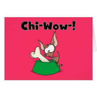 Chihuhua Chi-Wow T-shirts and Gifts Greeting Card