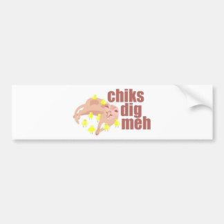 chiks dig meh bumper sticker