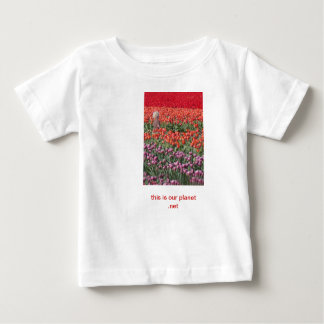 Child in tulip field, sleeper, This is our planet. Tshirt