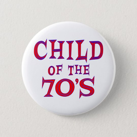 Child of 70s 6 cm round badge