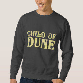Child of Dune Sweatshirt