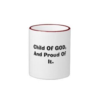 Child Of GOD And Proud Of It Coffee Mug