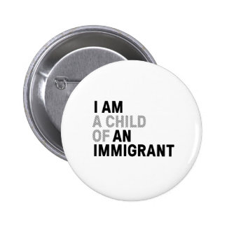 Child of Immigrant pin