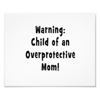 child of overprotective mom black photo print