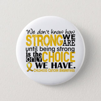 Childhood Cancer How Strong We Are 6 Cm Round Badge