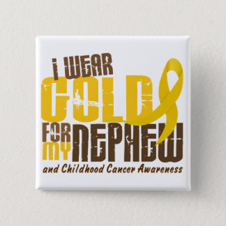 Childhood Cancer I WEAR GOLD FOR MY NEPHEW 6.3 15 Cm Square Badge