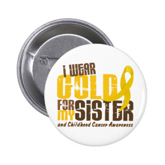 Childhood Cancer I WEAR GOLD FOR MY SISTER 6.3 6 Cm Round Badge