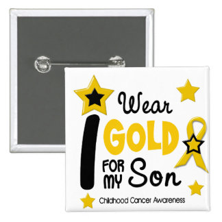 Childhood Cancer I Wear Gold For My Son 12 15 Cm Square Badge