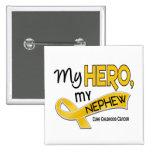 Childhood Cancer MY HERO MY NEPHEW 42 Pinback Button
